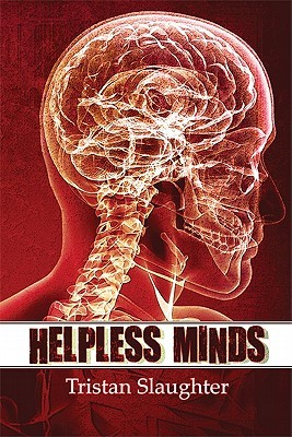 Helpless Minds  by  Tristan Slaughter