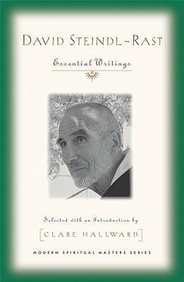 David Steindl-Rast: Essential Writings  by  David Steindl-Rast