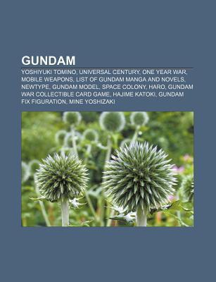 Gundam: Yoshiyuki Tomino, Universal Century, One Year War, Mobile Weapons, List of Gundam Manga and Novels, Newtype, Gundam Mo  by  Source Wikipedia