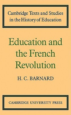 Education and the French Revolution H. C. Barnard