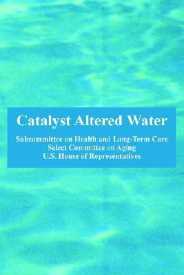 Catalyst Altered Water United States House of Representatives