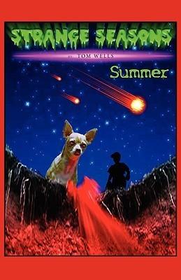Strange Seasons: Summer Tom Wells