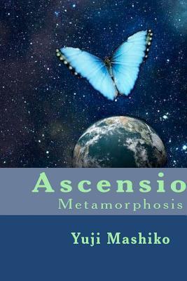Ascension: Metamorphosis  by  Yuji Mashiko