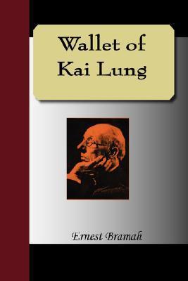 Wallet of Kai Lung (Kai Lung #1)  by  Ernest Bramah