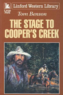 The Stage to Coopers Creek Tom Benson