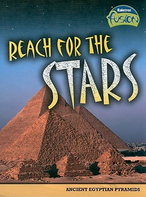 Reach for the Stars: Ancient Egyptian Pyramids Brenda Williams