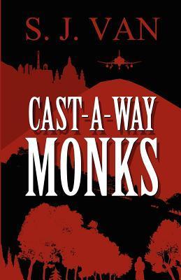 Cast-A-Way Monks S. J. Van