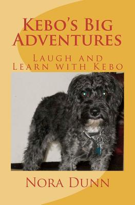 Kebos Big Adventures: Life Is What You Make It Nora Dunn