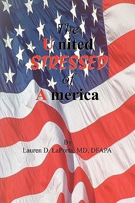 The United Stressed of America  by  Lauren D. Laporta