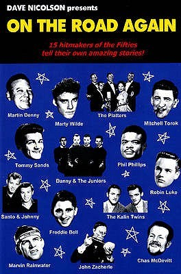 On the Road Again: 15 Hitmakers of the Fifties Tell Their Own Amazing Stories  by  Dave Nicolson