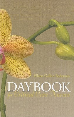 A Daybook for Critical Care Nurses  by  Eileen Gallen Bademan