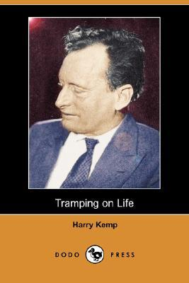 Tramping on Life  by  Harry Kemp