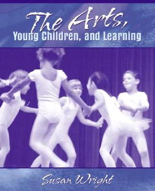 Children, Meaning-Making and the Arts Susan Kay Wright