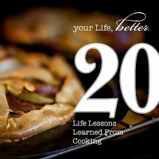 20 Life Lessons Learned from Cooking  by  Aimee J. Jannsohn