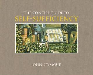 Concise Guide to Self-Sufficiency  by  Will Sutherland