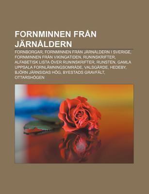 Fornminnen Fr N J RN Ldern: Fornborgar, Fornminnen Fr N J RN Ldern I Sverige, Fornminnen Fr N Vikingatiden, Runinskrifter Source Wikipedia