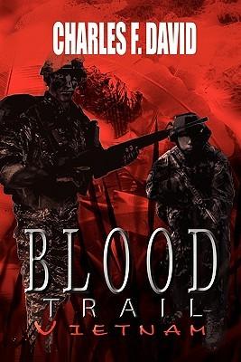 Blood Trail Vietnam Charles F. David