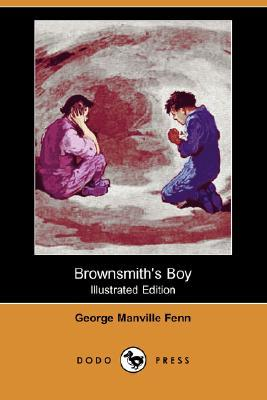 Brownsmiths Boy (Illustrated Edition)  by  George Manville Fenn
