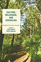 Culture, Relevance, and Schooling: Exploring Uncommon Ground  by  Lisa Scherff