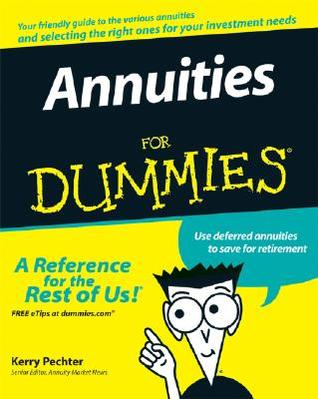 Annuities For Dummies (For Dummies  by  Kerry Pechter