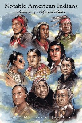 Notable American Indians: Indiana & Adjacent States James Carr