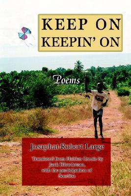 Keep on Keepin on: Poems  by  Josaphat-Robert Large