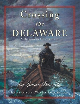 Crossing The Delaware: A History In Many Voices Louise Peacock