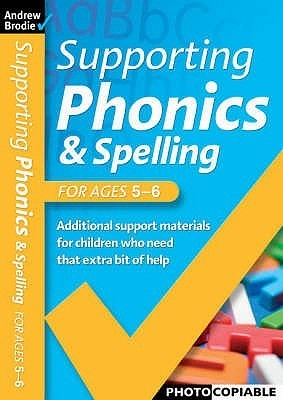 Supporting Phonics And Spelling Andrew Brodie