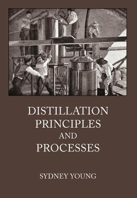 Distillation Principles and Processes Sydney Young