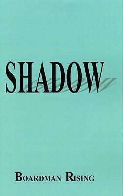 Shadow  by  Boardman Rising