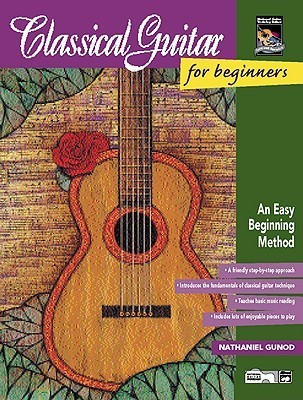Classical Guitar for Beginners: An Easy Beginning Method Nathaniel Gunod