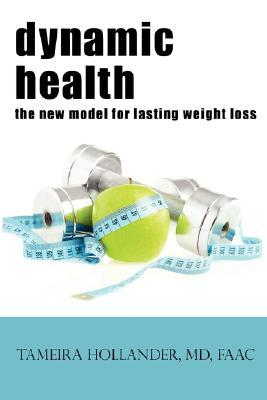 Dynamic Health the New Model for Lasting Weight Loss Tameira Hollander
