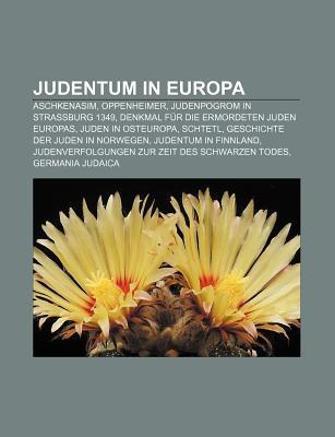 Judentum in Europa: Aschkenasim, Oppenheimer, Judenpogrom in Stra Burg 1349, Denkmal Fur Die Ermordeten Juden Europas, Juden in Osteuropa Source Wikipedia