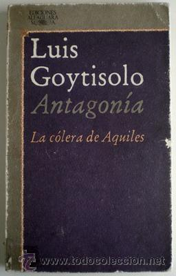 ANTAGONÍA. La cólera de Aquiles  by  Luis Goytisolo