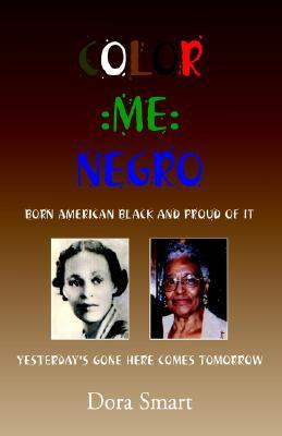 Color Me Negro  by  Dora Smart
