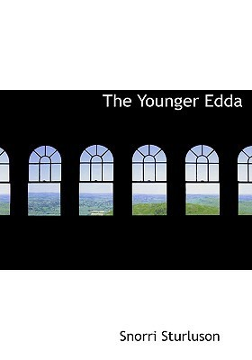 The Younger Edda (Large Print Edition): Also Called Snorres Edda or the Prose Edda Snorri Sturluson