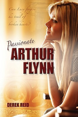 Passionate Arthur Flynn Derek Reid