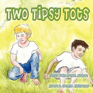 Two Tipsy Tots  by  Ginger Fudge Arnold