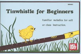 Tinwhistle for Beginners Dona Gilliam