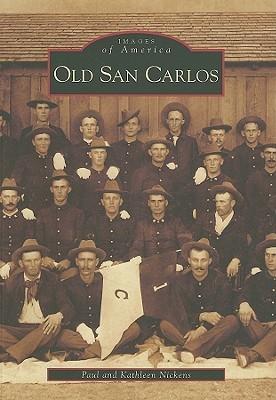 Old San Carlos Paul Nickens