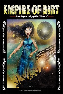 Empire of Dirt: An Apocalyptic Novel Jesus Morales