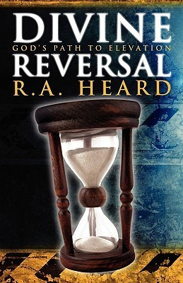 Divine Reversal: Gods Pathway to Elevation  by  Richard Heard