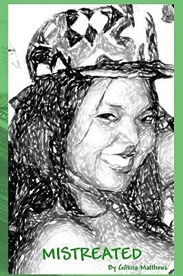 Mistreated  by  Giltina Matthews
