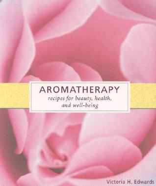 Aromatherapy  by  Victoria H. Edwards