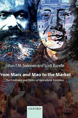 From Marx and Mao to the Market: The Economics and Politics of Agricultural Transition Johan F.M. Swinnen