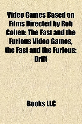 Video Games Based On Films Directed By Rob Cohen Books LLC