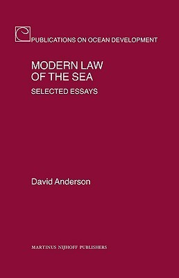 Modern Law of the Sea: Selected Essays David Anderson