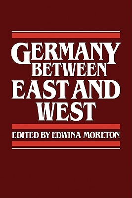 Germany Between East and West Edwina Moreton