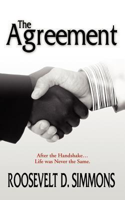 The Agreement: After the Handshake Life Was Never the Same  by  Roosevelt D. Simmons