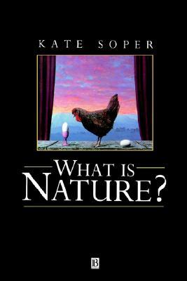 What Is Nature?: Culture, Politics, And The Non Human  by  Kate Soper